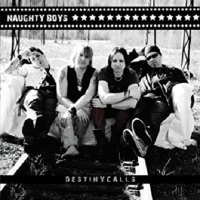 NAUGHTY BOYS | Destiny Calls (2009)